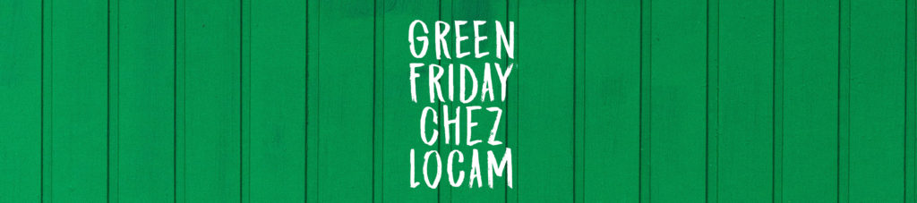 green friday locam écoresponsable